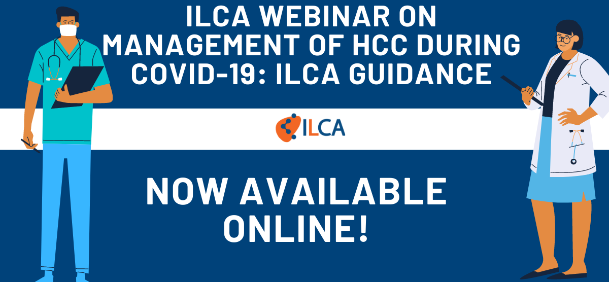 ILCA Webinar Available Online! Management Of HCC During Covid-19: ILCA Guidance